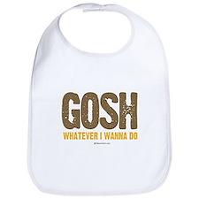 GOSH, whatever I wanna do ~  Bib