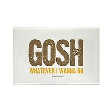 GOSH, whatever I wanna do ~ Rectangle Magnet