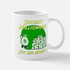 INSTANT MILLIONAIRE Mug