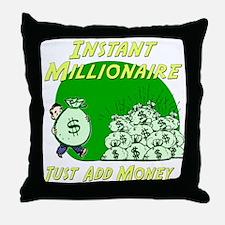 INSTANT MILLIONAIRE Throw Pillow