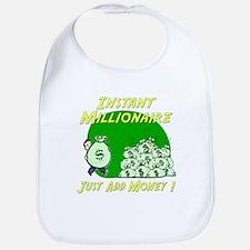 INSTANT MILLIONAIRE Bib