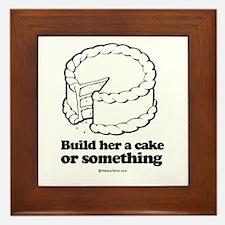 Build her a cake or something ~ Framed Tile