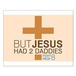 Jesus Had 2 Daddies Small Poster
