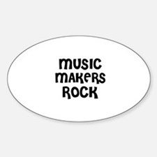 MUSIC MAKERS ROCK Oval Decal