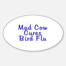 H5N1 Mad Cow Cures Bird Flu Oval Decal