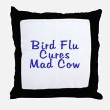 H5N1 Bird Flu Cures Mad Cow Throw Pillow