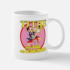 TITHE Mug