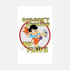 God don't sponsor NO FLOPS. Rectangle Sticker 10