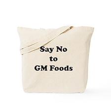 Say No to GM Foods Tote Bag
