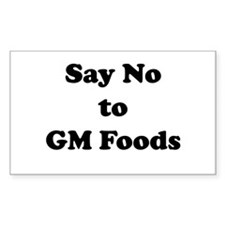 Say No to GM Foods Rectangle Decal
