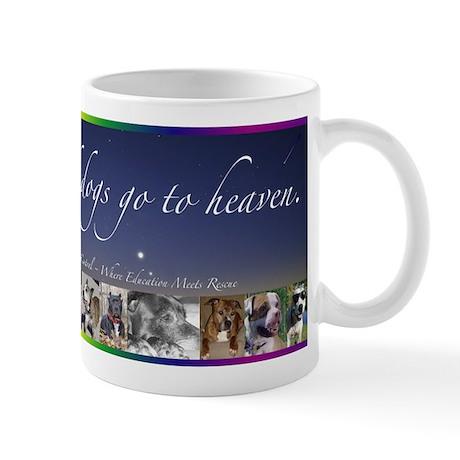 All Good Dogs Go to Heaven Mug