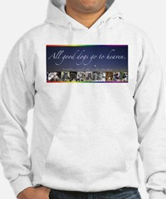 All Good Dogs Go to Heaven Hoodie