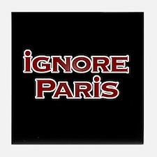 IGNORE PARIS - Tile Coaster