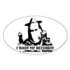I Want My Record! Oval Decal