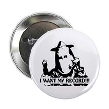 "I Want My Record! 2.25"" Button (10 pack)"