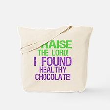 PTL! Healthy Chocolate! Tote Bag