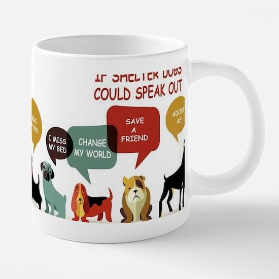 Dogs Speak Out 20 oz Ceramic Mega Mug