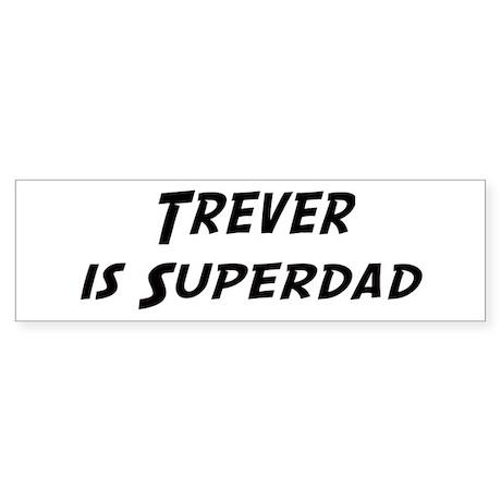 Trever is Superdad Bumper Sticker