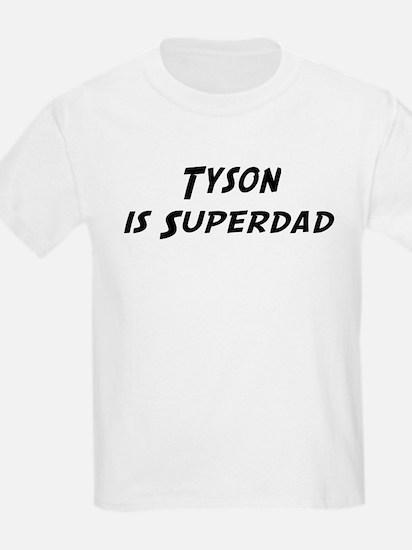Tyson is Superdad T-Shirt