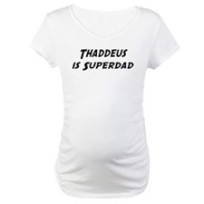 Thaddeus is Superdad Shirt