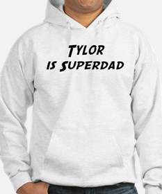 Tylor is Superdad Hoodie
