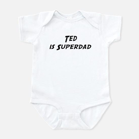 Ted is Superdad Infant Bodysuit