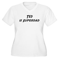 Ted is Superdad T-Shirt
