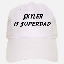 Skyler is Superdad Baseball Baseball Cap