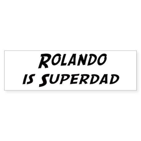 Rolando is Superdad Bumper Sticker