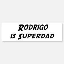 Rodrigo is Superdad Bumper Bumper Bumper Sticker