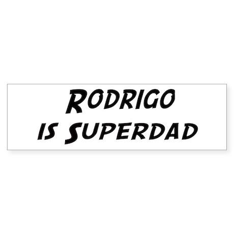 Rodrigo is Superdad Bumper Sticker
