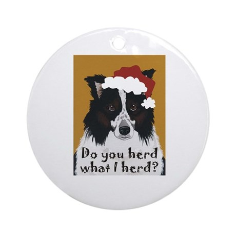 Border Collie DO YOU HERD? Ornament (Round)
