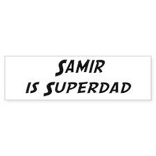 Samir is Superdad Bumper Bumper Sticker