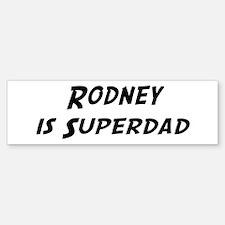 Rodney is Superdad Bumper Bumper Bumper Sticker