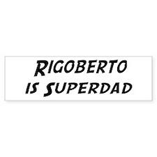 Rigoberto is Superdad Bumper Car Car Sticker