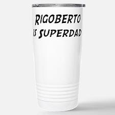 Rigoberto is Superdad Stainless Steel Travel Mug