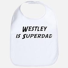 Westley is Superdad Bib