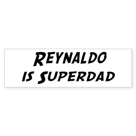 Reynaldo is Superdad Bumper Sticker