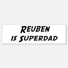 Reuben is Superdad Bumper Bumper Bumper Sticker