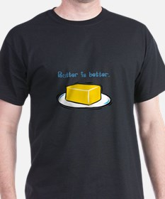 Butter is Better Black T-Shirt