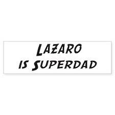Lazaro is Superdad Bumper Bumper Sticker