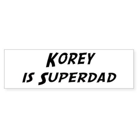 Korey is Superdad Bumper Sticker