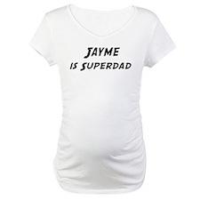 Jayme is Superdad Shirt