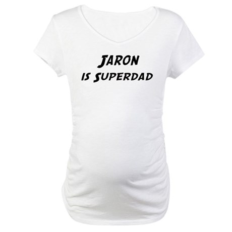 Jaron is Superdad Maternity T-Shirt