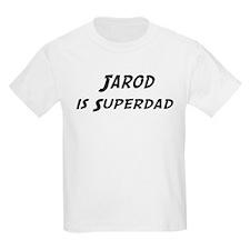 Jarod is Superdad T-Shirt