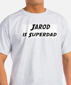 Jarod is Superdad T-Shirt