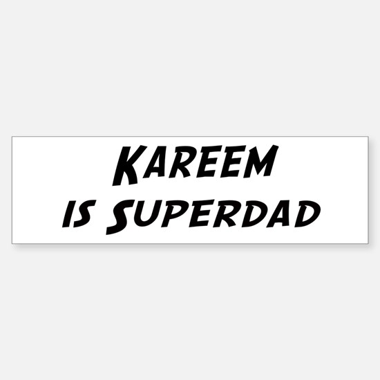 Kareem is Superdad Bumper Bumper Bumper Sticker