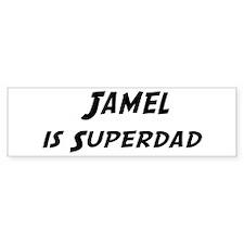 Jamel is Superdad Bumper Bumper Sticker