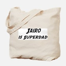 Jairo is Superdad Tote Bag