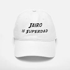 Jairo is Superdad Baseball Baseball Cap